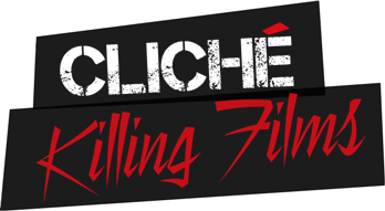 Cliche Killing Films